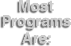 Most                                                           Programs Are: